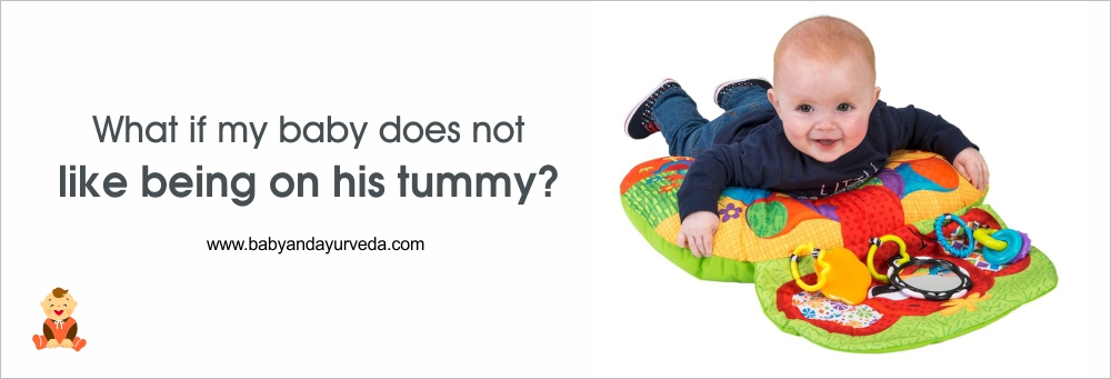What if my baby does not like being on his tummy